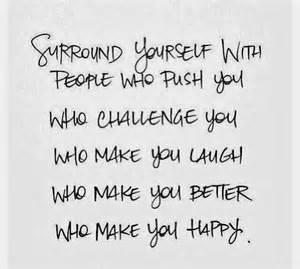 surround yourself with good